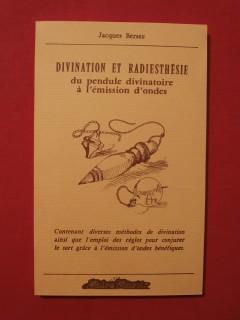 Divination et radiesthésie, du pendule divinatoire à l'émission d'ondes