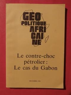 Géopolitique africaine, le contre choc pétrolier : le cas du Gabon