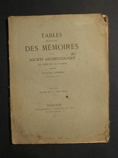 Tables générales des mémoires de la société archéologique du midi de la France