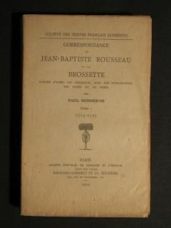 Correspondance de Jean Baptiste Rousseau et de Brossette, T1