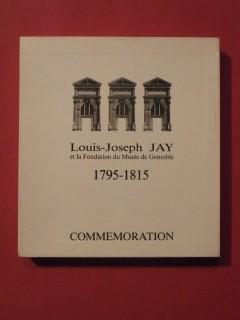 Louis Joseph Jay et la fondation du musée de Grenoble