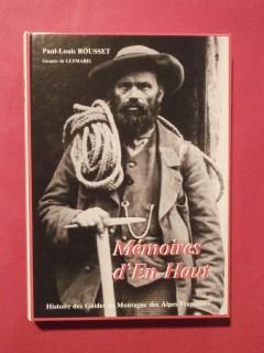 Mémoires d'en haut, histoire des guides de montagne des Alpes fraçaises