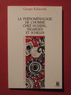 La phénoménologie de l'homme chez Husserl, Ingarden et Scheler