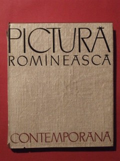 Pictura romineasca contemporana, la peinture roumaine contemporaine