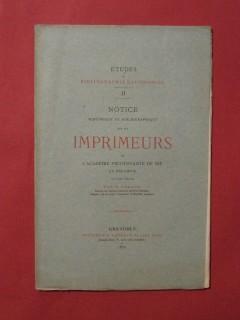 Notice historique et bibliographique sur les imprimeurs de l'académie protestante de Die en Dauphiné au XVIIIe siècle