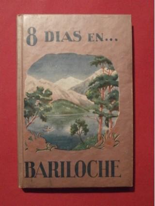 8 dias en ...Bariloche