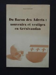 Du baron des Adrets : souvenirs et vestiges en Grésivaudan
