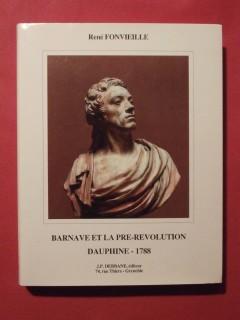 Barnave et la pré révolution (Dauphiné - 1788)