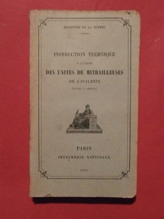 Instruction technique à l'usage des unités de mitrailleuses de cavalerie