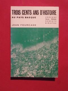 Trois cents ans d'histoire au pays basque