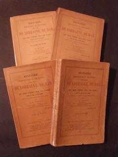 Histoire démocratique et anecdotique des pays de Lorraine, de Bar et des 3 évêchés (Metz, Toul, Verdun), 4 tomes