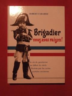 Brigadier, vous avez raison!