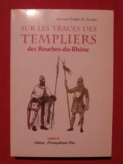 Sur les traces des templiers des Bouches du Rhône, T2