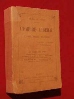 L'empire libéral, études, récits, souvenirs