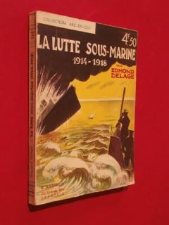 La lutte sous marine 1914-1918