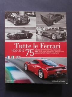 Tutte le Ferrari, 74 ans de GT, sport, prototypes, monoplaces