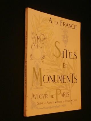 Sites et monuments, autour de Paris, Seine et Marne, Seine et Oise, Oise