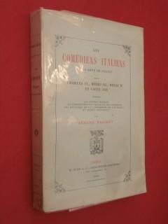 Comédiens italiens à la cour de France sous Charles IX, Henri III, Henri IV et Louis XIII.