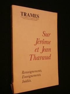 Sur Jérôme et Jean Tharaud, renseignements, enseignements inédits