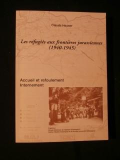 Les réfugiés aux frontières jurassiennes (1940-1945)