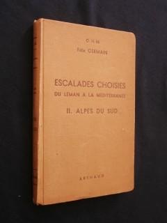 Escalades choisies du Léman à la Méditérranée, tome 2 : Alpes du sud