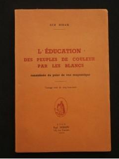 L'éducation des peuples de couleurs par les blancs considérée du point de vue maçonnique
