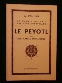 Le peyotl, suivi des plantes divinatoires