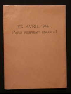 En avril 1944 : Paris respirait encore!