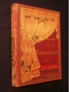 Histoire de la tapisserie depuis le moyen âge jusqu'à nos jours