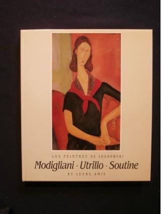 Les peintres de Zborowski, Modigliani, Utrillo, Soutine et leurs amis