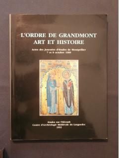 L'ordre de Grandmont, art et histoire