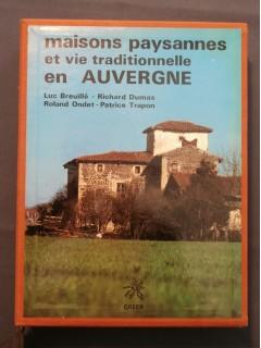 Maisons paysannes et vie traditionnelle en Auvergne
