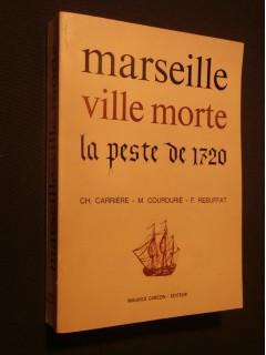 Marseille ville morte, la peste de 1720