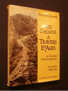 Les chemins à travers les ages en Cévennes et en Languedoc