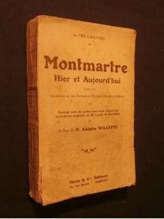 Montmartre hier et aujourd'hui avec les souvenirs de ses artistes et écrivains les plus célèbres