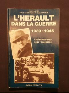 L'Hérault dans la guerre 1939-1945, la vie quotidienne sous l'occupation