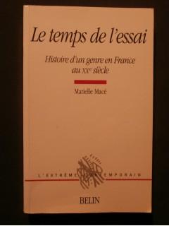 Le temps de l'essai, histoire d'un genre en France au XXe siècle