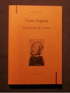 Victor Segalen, l'expérience de l'oeuvre