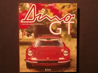 Dino GT, l'inoubliable Ferrari