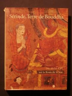 Sérinde, terre de Bouddha, dix siècles d'art sur la route de la soie