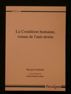 La condition humaine, roman de l'anti destin