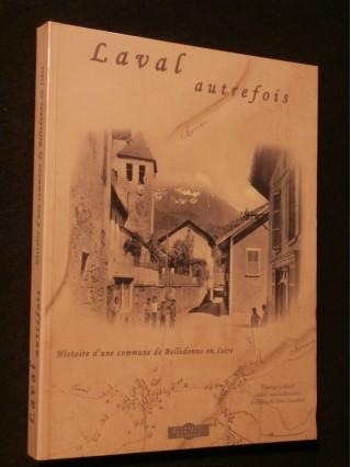 Laval autrefois, histoire d'une commune de Belledonne en Isère