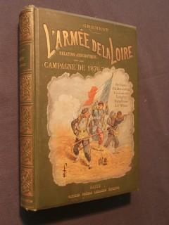 L'armée de la Loire, relation anecdotique de la campagne de 1870-1871