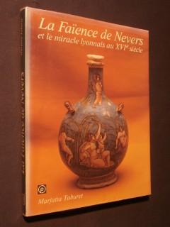 La faïence de Nevers et le miracle lyonnais du XVIe siècle
