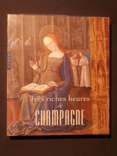Très riches heures de Champagne, l'enluminure en Champagne à la fin du Moyen Age