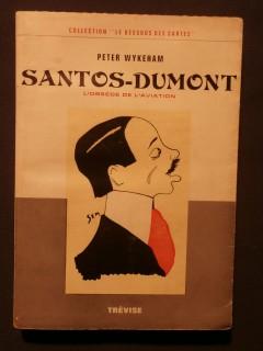 Santos Dumont, l'obsédé de l'aviation