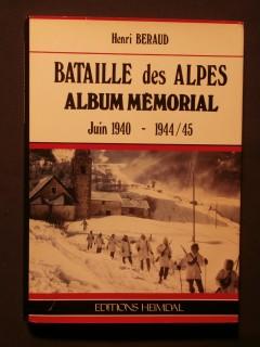 Batailles des Alpes, album mémorial, juin 1940- 1944-1945