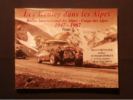 Les Healey dans les Alpes, rallye international des Alpes, coupes des Alpes 1947-1957 tome 2