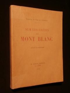 Sur les crêtes du Mont Blanc, récits d'ascensions