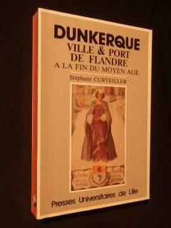 Dunkerque, ville et port de Flandre à la fin du moyen age